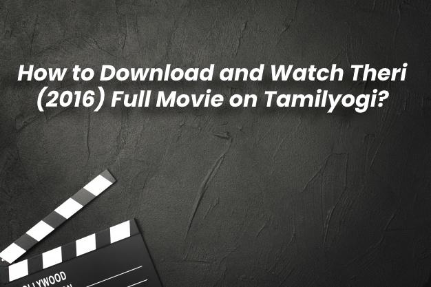 watch Tamilyogo theri